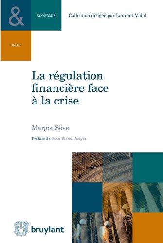 La régulation financière face à la crise (Collection Droit et économie)
