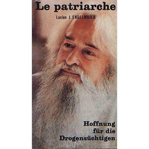 Le Patriarche : Hoffnung für die Drogensüchtigen