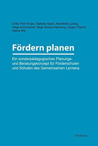 Fördern planen: Ein sonderpädagogisches Planungs- und Beratungskonzept für Förderschulen und Schulen des Gemeinsamen Lernens (Lehren und Lernen mit behinderten Menschen)