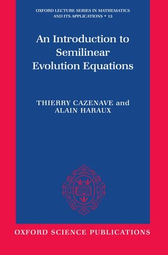 An Introduction to Semilinear Evolution Equations (Oxford Lecture Series in Mathematics and Its Applications)