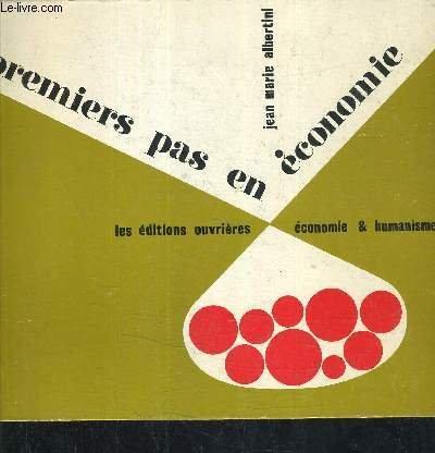 PREMIERS PAS EN ECONOMIE INITIATION ECNOMIQUE EN METHODE SEMI PROGRAMMEE. par ALBERTINI JEAN MARIE