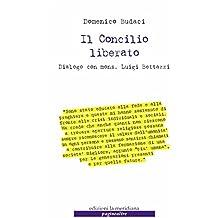 Il Concilio liberato: Dialogo con mons. Luigi Bettazzi (Paginealtre)