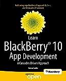 Learn BlackBerry 10 App Development: A Cascades-Driven Approach (English Edition)