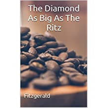 The Diamond As Big As The Ritz: (Annotated) (English Edition)