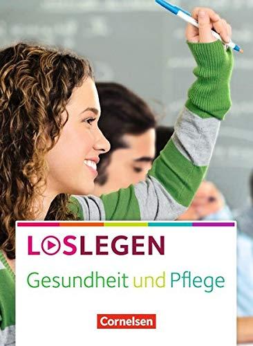 Loslegen - Gesundheit und Pflege: Schülerbuch