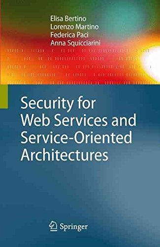 [(Security for Web Services and Service-oriented Architectures)] [By (author) Elisa Bertino ] published on (December, 2009)