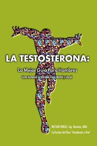 [ [ La Testosterona: La Mejor Guia Para Hombres (Spanish) ] ] By Vergel, Nelson R ( Author ) Jun - 2011 [ Paperback ]