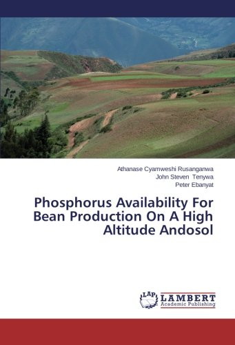 Phosphorus Availability For Bean Production On A High Altitude Andosol