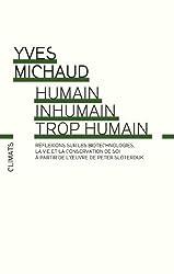 Humain, inhumain, trop humain: Réflexions philosophiques sur les biotechnologies, la vie et la conservation de soi à partir de l'oeuvre de Peter Sloterdijk