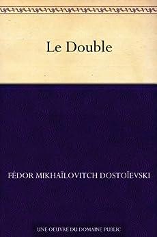 Le Double par [Dostoïevski, Fédor Mikhaïlovitch]