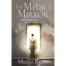 The Medici Mirror by Bailey, Melissa (October 24, 2013) Paperback
