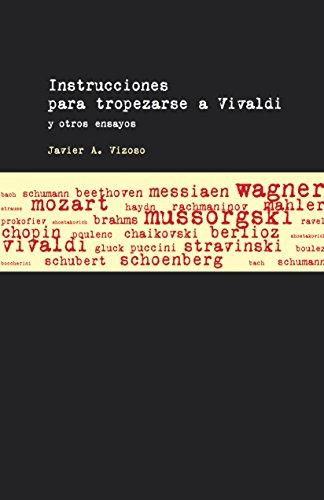 Instrucciones para tropezarse a Vivaldi y otros ensayos