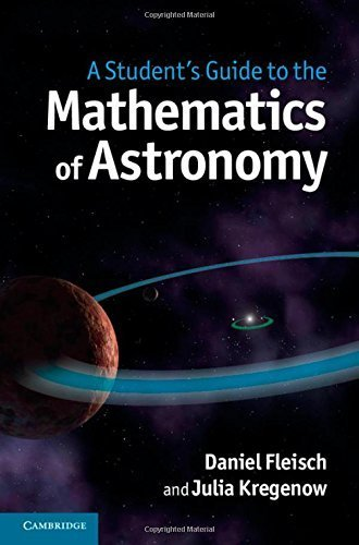 A Student's Guide to the Mathematics of Astronomy by Daniel Fleisch (2013-12-02)