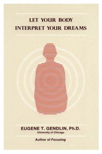 Let Your Body Interpret Your Dreams (English Edition)