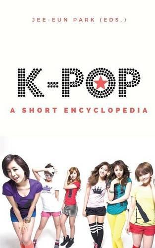 K-pop : A short encyclopedia