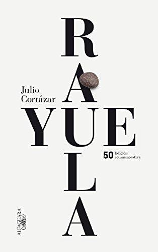 Rayuela (edición conmemorativa) (FUERA COLECCION ALFAGUARA ADULTOS)