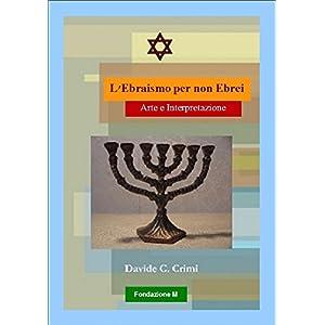 L'Ebraismo per non Ebrei: Arte e Interpretazione (Atziluth Vol. 1)