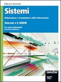 Sistemi: elaborazione trasmissione delle informazioni. Internet e il www. Per gli Ist. tecnici. Con espansione online