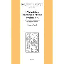 L'Incantation Du Patriarche Pu'an: Les Avatars Du Syllabaire Sanskrit Dans La Musique Chinoise (Melanges Chinois Et Bouddhiques, Band 31)