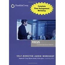 Focus Audio Workshop: Achieving Your Highest Priorities