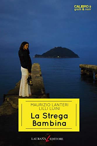 Maurizio Lanteri, Lilli Luini - La Strega Bambina (2018)
