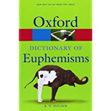 A Dictionary of Euphemisms (Oxford Quick Reference) by R. W. Holder (2008-10-06)