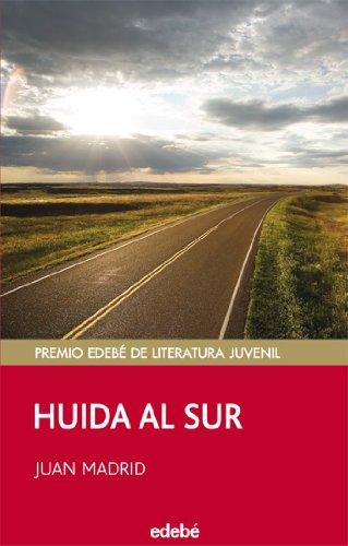 HUIDA AL SUR (PREMIO EDEBÉ JUVENIL) (PERISCOPIO) por Juan Madrid Muñoz