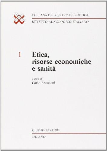 Etica, risorse economiche e sanità (Ist. auxologico italiano.Centro di bioet.)