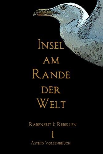 Buchseite und Rezensionen zu 'Insel am Rande der Welt 1 (Rabenzeit: Rebellen)' von Astrid Vollenbruch