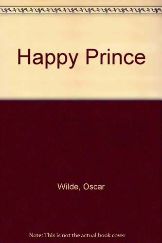 The happy prince : a fairy tale
