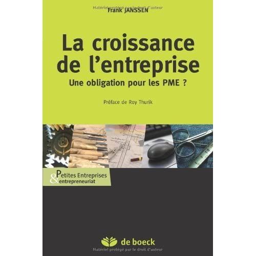 La Croissance de l'Entreprise, une Obligation pour les PME ? de Frank Janssen (28 mars 2011) Broché
