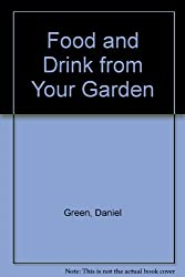Food and Drink from Your Garden
