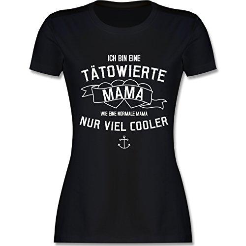 Shirtracer Muttertag - Ich Bin eine Tätowierte Mama - Damen T-Shirt Rundhals Schwarz