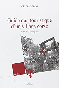 Guide non touristique d'un village corse par Charlie Galibert