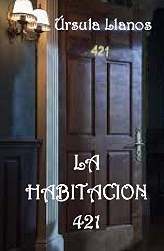 La habitacion 421 por Ursula Llanos