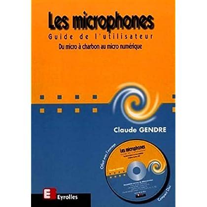 Les microphones: Guide de l'utilisateur : Du micro à charbon au micro numérique