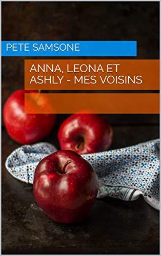 Couverture du livre Anna, Leona et Ashly - Mes voisins