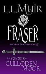 Fraser: A Highlander Romance (The Ghosts of Culloden Moor Book 6)