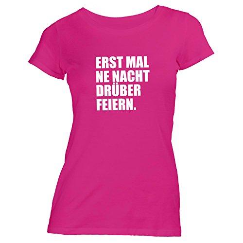 Damen T-Shirt - Erstmal ne Nacht drüber feiern - Party Fun Festival Oktoberfest Pink