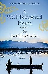 A Well-Tempered Heart by Jan-Philipp Sendker (2014-03-06)