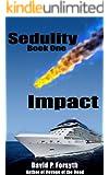 Sedulity (Book One) Impact (Sedulity Saga 1)
