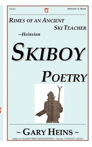 Rimes of an Ancient Ski Teacher--Heinsian Skiboy Poetry por Gary Lee Heins