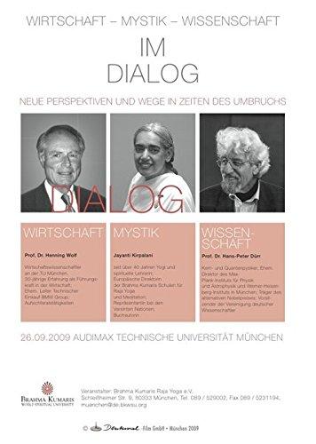 Im Dialog: Wirtschaft - Mystik - Wissenschaft: Dokumentarfilm 120 Min