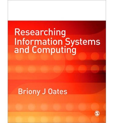 By Briony J Oates - Researching Information Systems and Computing
