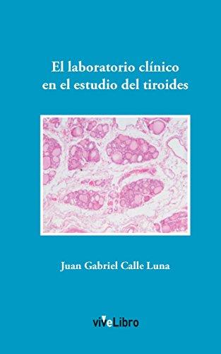 El laboratorio clínico en el estudio del tiroides (Lanzamiento)
