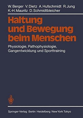 Haltung und Bewegung beim Menschen: Physiologie, Pathophysiologie, Gangentwicklung und Sporttraining