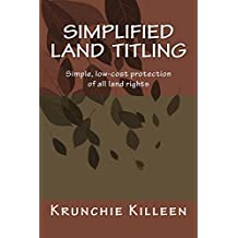 Simplified Land  Titling: Simple, low-cost protection of all land rights (English Edition)