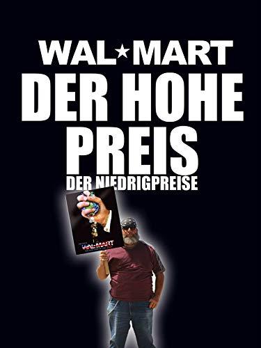 Wal-Mart - Der hohe Preis der Niedrigpreise
