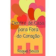 Dentro de Casa para Fora do Coração (Portuguese Edition)