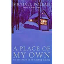 A Place Of My Own by Michael Pollan (1997-12-23)